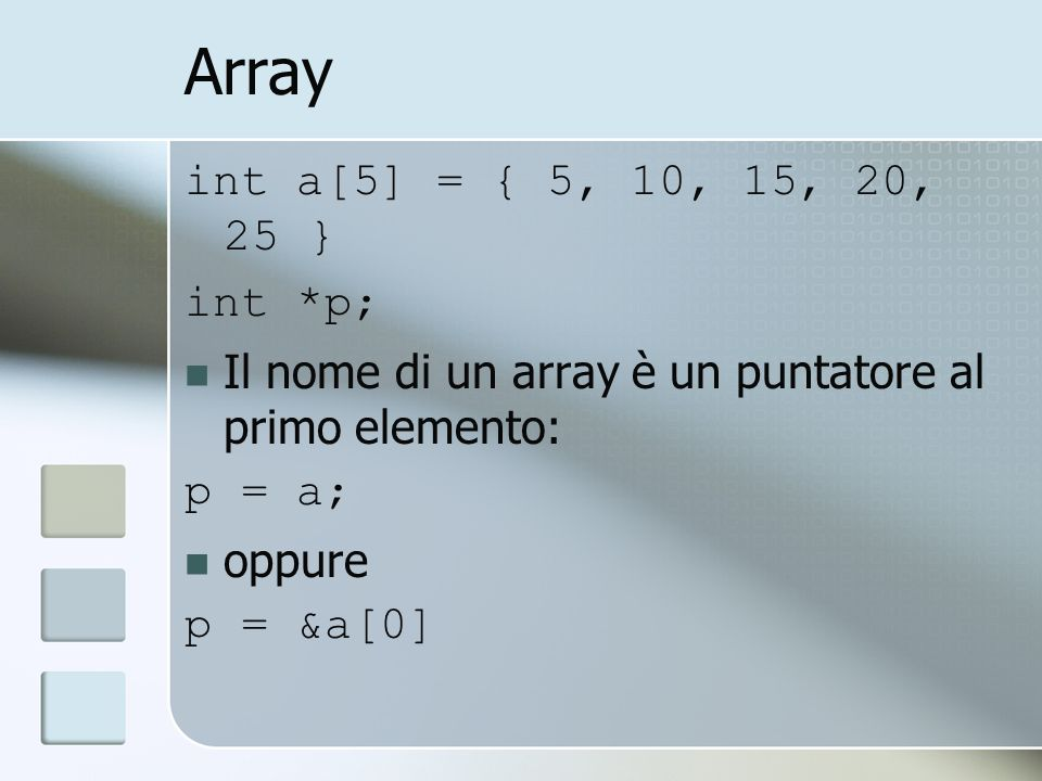 Array int a[5] = { 5, 10, 15, 20, 25 } int *p;